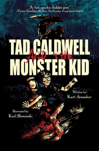 Tad Caldwell and the Monster Kid